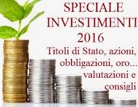 come investire nel 2016: consigli per investimenti in azioni, obbligazioni, trading