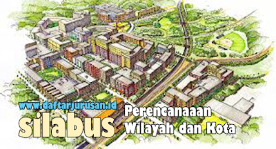 Daftar Silabus / Mata Kuliah Yang Dipelajari Pada Teknik Perencanaan Wilayah dan Kota