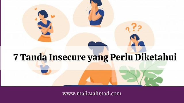 Tanda-tanda insecure meliputi rasa takut berlebihan, memandang rendah diri, tidak mau keluar zona nyaman, butuh pujian dari orang lain, menghindari interaksi dengan orang lain, dan membandingkan diri dengan orang lain