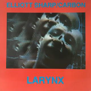 Elliott Sharp, Larynx