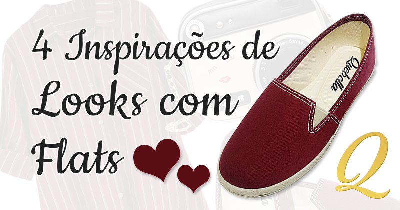4 Inspirações de Looks com Calçados Flat!