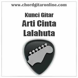 Chord Lalahuta Arti Cinta