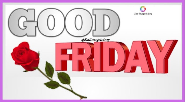 Good Friday Images | good morning friday images and quotes, happy friday images, good friday wishes