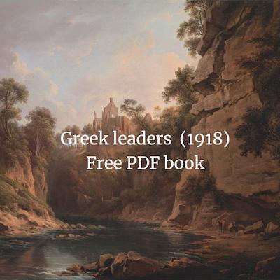 Greek leaders  (1918) Free PDF book