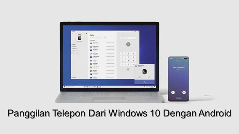 Cara Melakukan Panggilan Telepon Dari Windows 10 Dengan Android