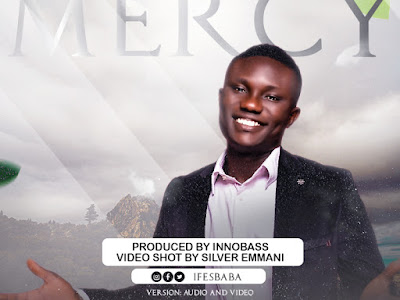 DOWNLOAD MP3: Minister Ifesbaba – Mercy | @ifesbaba
