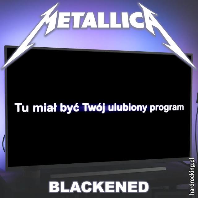 Tu miał być Twój ulubiony program - Metallica - Blackened