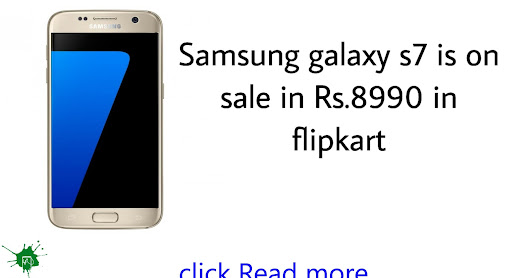 Flipkart 2018 Mobile Bonanza sale: Get the Samsung Galaxy S7 for as low as Rs 8,990