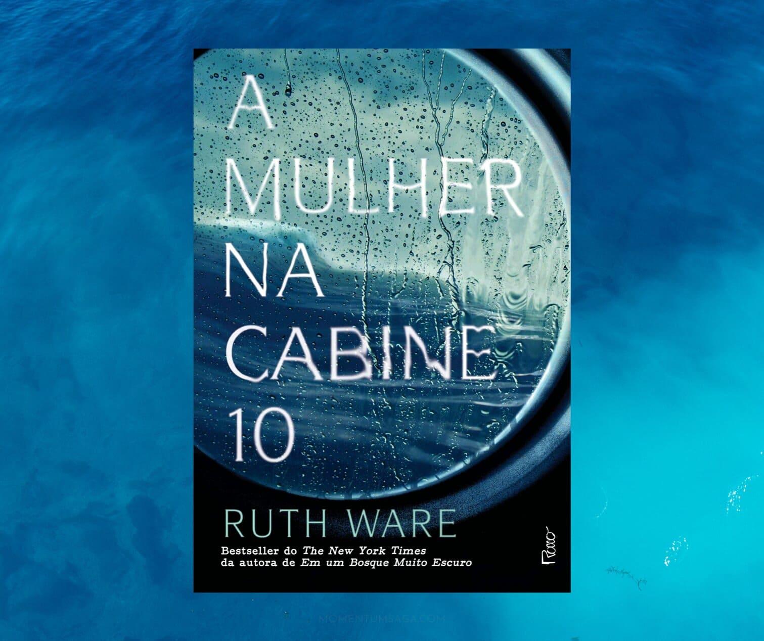 Resenha: A mulher na cabine 10, de  Ruth Ware