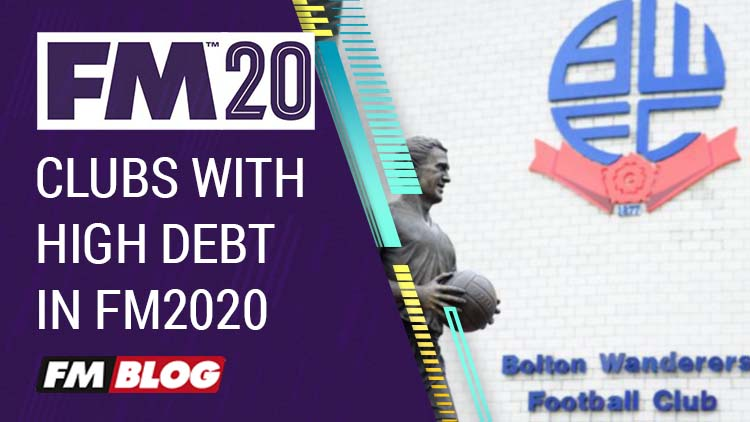 Football Manager 2020  challenge clubs with high debt