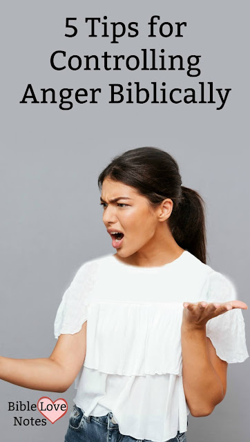 These 5 Tips - straight from Scripture - can help you overcome your anger Biblically. #BibleLoveNotes #Bible #Anger