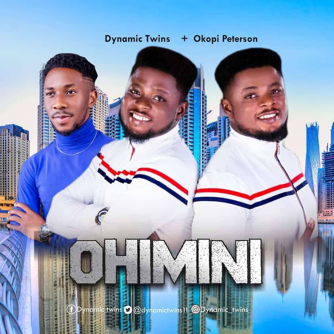 MUSIC: Dynamic Twins feat. Okopi Peterson – Ohimini #Arewapublisize