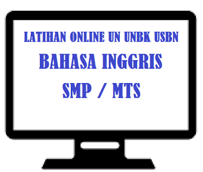 Latihan Online Soal Un Unbk Usbn Smp Mts Tahun