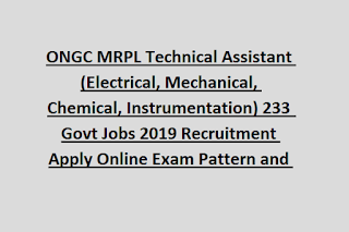 ONGC MRPL Technical Assistant (Electrical, Mechanical, Chemical, Instrumentation) 233  Govt Jobs 2019 Recruitment Apply Online Exam Pattern and Syllabus