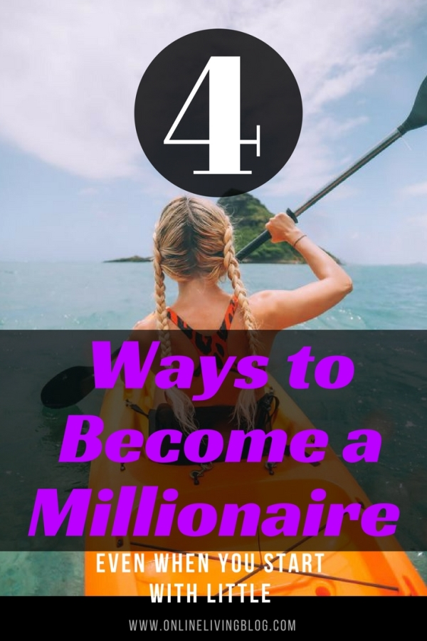 4 Ways to Become a Millionaire Even When You Start With Little