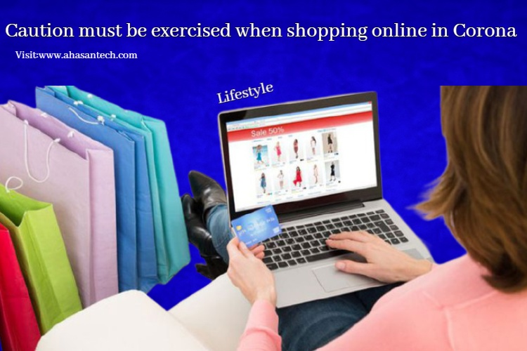 Caution must be exercised when shopping online in Corona
