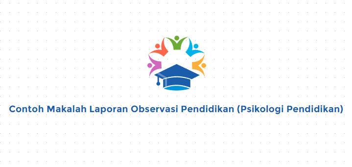 Contoh Makalah Laporan Observasi Pendidikan Contoh Docs