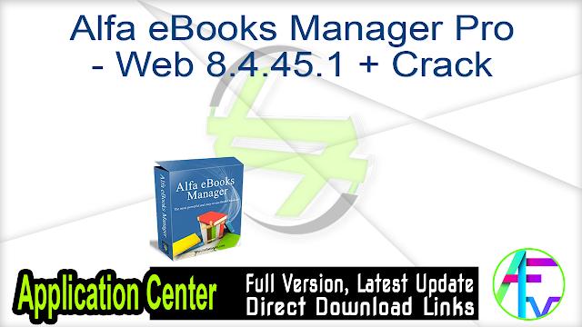 Alfa eBooks Manager Pro – Web 8.4.45.1 + Crack