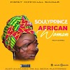 Download Music Mp3:Soulyprince-My African Woman