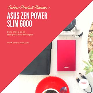 ASUS ZenPower Slim 6000 : Item Wajib Bawa Yang Memperlancar Pekerjaan.