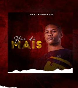 Uami Ndongadas - Não Da Mais  [FREE DOWNLOAD]