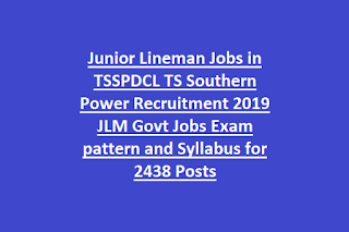 Junior Lineman Jobs in TSSPDCL TS Southern Power Recruitment 2019 JLM Govt Jobs Exam pattern and Syllabus for 2438 Posts