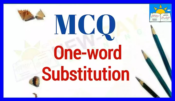 MCQs on One-Word Substitution