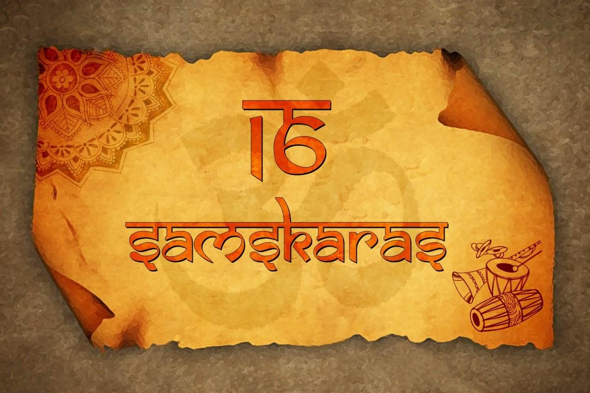 INDIAN RITUALS - SAMSKARAS / SANSKARA - The Hindu Rites of Passage