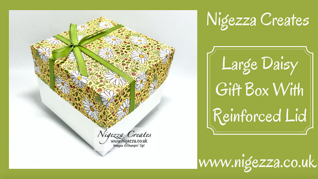 Nigezza Creates with Stampin' Up! Ornate Garden DSP a Large Daisy Gift Box With Reinforced Lid