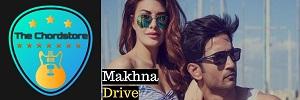 Drive - MAKHNA Guitar Chords (Asees Kaur, Tanishk Bagchi & Yasser Desai)