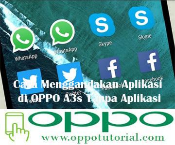 Cara Menggandakan Aplikasi di OPPO A3s Tanpa Aplikasi