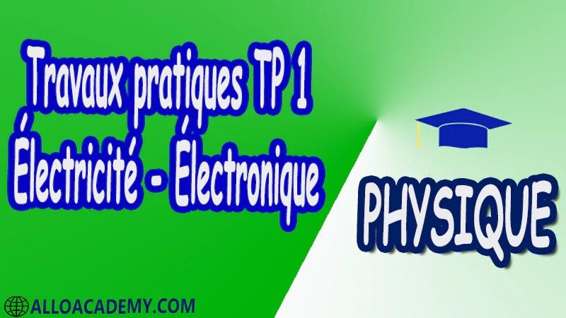 Travaux pratiques TP 1 Électricité - Électronique pdf