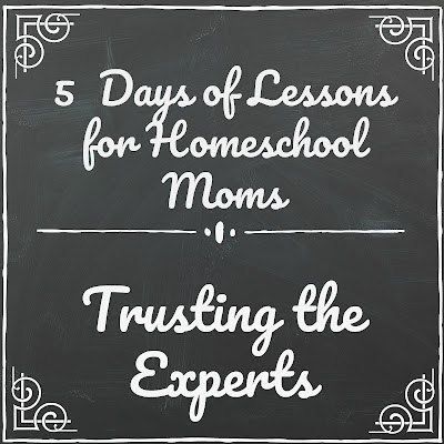 Lessons About Trusting the Experts (5 Days of Lessons for Homeschool Moms) on Homeschool Coffee Break @ kympossibleblog.blogspot.com - part of the 2018 5 Days of Homeschool Blog Hop hosted by the Homeschool Review Crew @ homeschoolreviewcrew.com