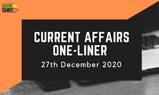 Current Affairs One-Liner: 27th December 2020