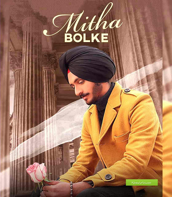 Mitha Bolke Lyrics Nirvair Pannu Kil Banda and Lovely Patiala Latest Punjabi song