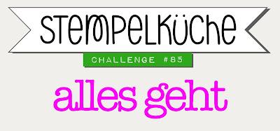 http://stempelkueche-challenge.blogspot.de/2018/01/stempelkuche-challenge-85-alles-geht.html