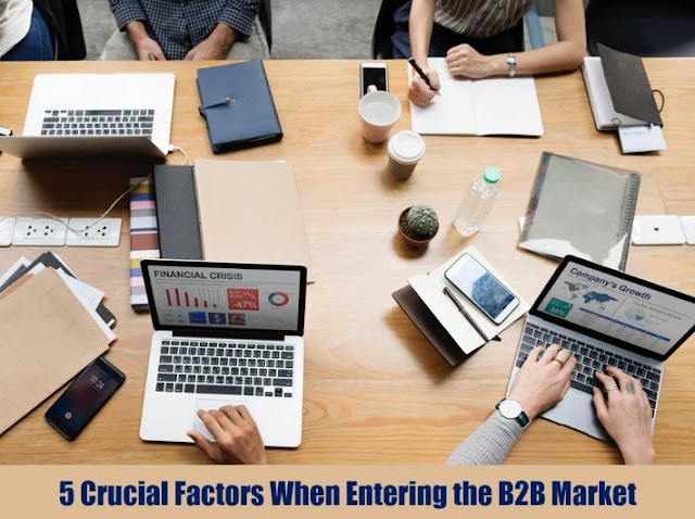 5 Crucial Factors When Entering the B2B Market