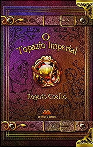 O topázio imperial - uma fantasia Infanto juvenil