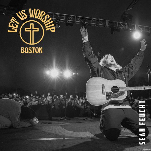 Sean Feucht – Boston 2020 (Exclusivo WC)