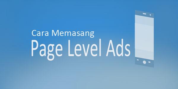 Cara Memasang Page Level Ads AdSense di Blog