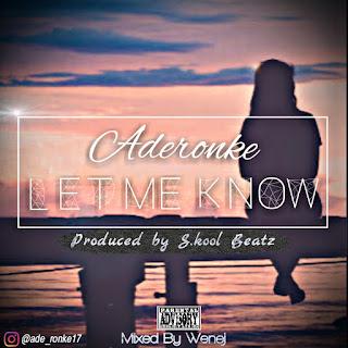 MUSIC: Aderonke - Let Me Know