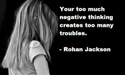 Negative Thinking CReates Troubles