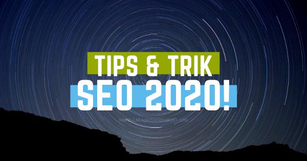 Tips dan Trik SEO 2020