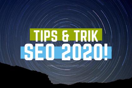 Tips dan Trik SEO 2020 Ampuh Meningkatkan Pengunjung