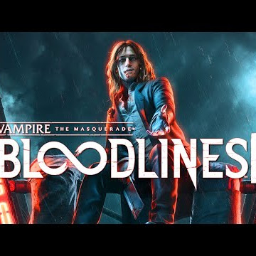 Vampire: The Masquerade - Bloodlines 2 (31 Mar. 2020) - What you need to know.