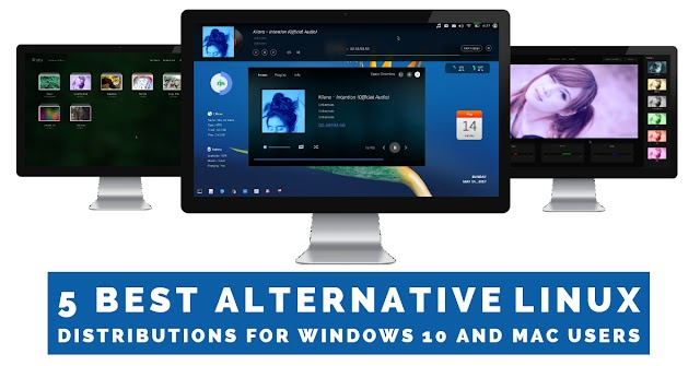 5 Best Alternative Linux Distributions for Windows 10 and Mac Users
