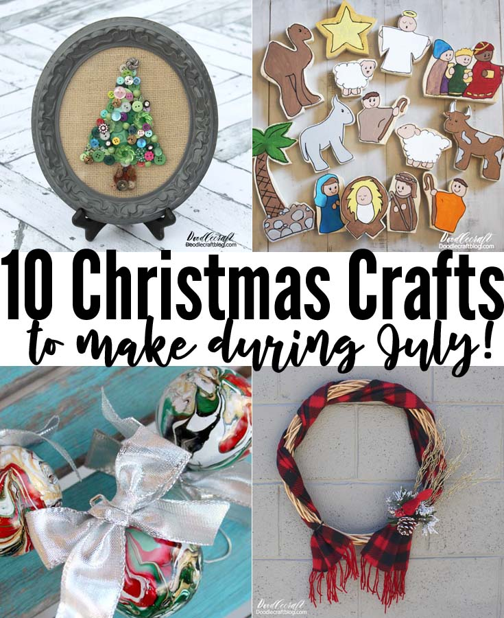 Christmas in July crafts perfect to make before the busy rush of the holiday season