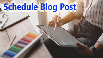 Blogger Post Ko Schedule Kaise Kare Puri Jankari Hindi Me - Hum Sikhe