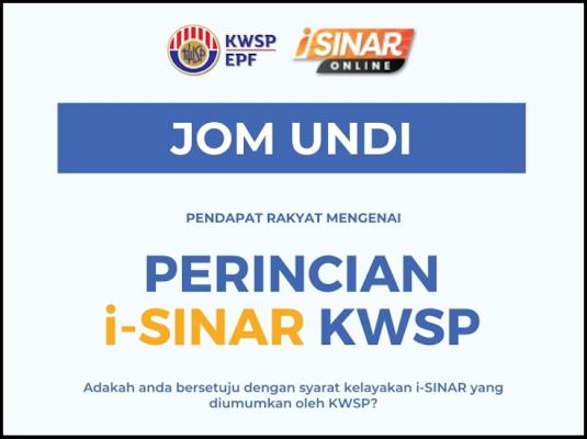 JOM UNDI ~ Pendapat Rakyat Mengenai Perincian I-SINAR KWSP