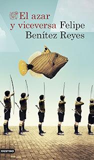 """""""El azar y viceversa"""" - Felipe Benítez Reyes"""